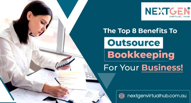 Top 8 Benefits To Outsource Bookkeeping For Your Business!